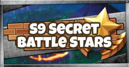 Saison 9 Secret Battle Star & Fortbyte Emplacements