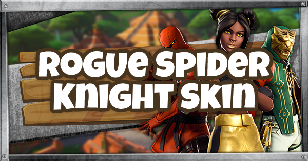 Fortnite | ROGUE SPIDER KNIGHT (Guide de ROGUE SPIDER KNIGHT)