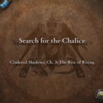 Search for the Chalice Battle Strategy Guide (Cindered Shadows Chapter 3)