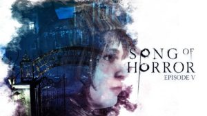 La fin de Song of Horror arrivera en mai