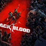 Rejoignez l'alpha de Back 4 Blood, le nouveau jeu des créateurs de Left 4 Dead
