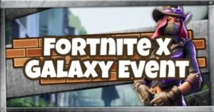Événement Fortnite x Galaxy - 16 mars 2019
