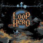 Loop Hero: un monde pour créer des mondes qui font des merveilles